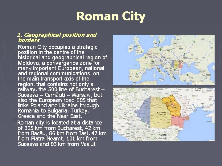 Roman City 1. Geographical position and borders Roman City occupies a strategic position in