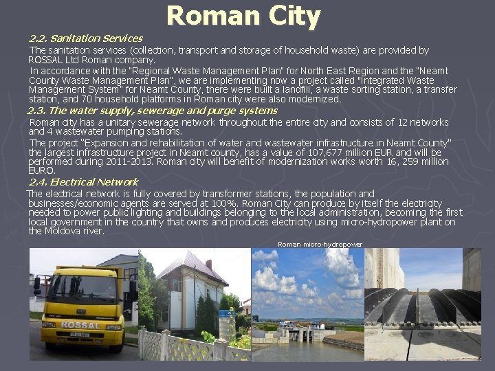 Roman City 2. 2. Sanitation Services The sanitation services (collection, transport and storage of