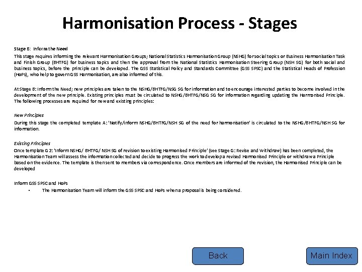 Harmonisation Process - Stages Stage B: Inform the Need This stage requires informing the