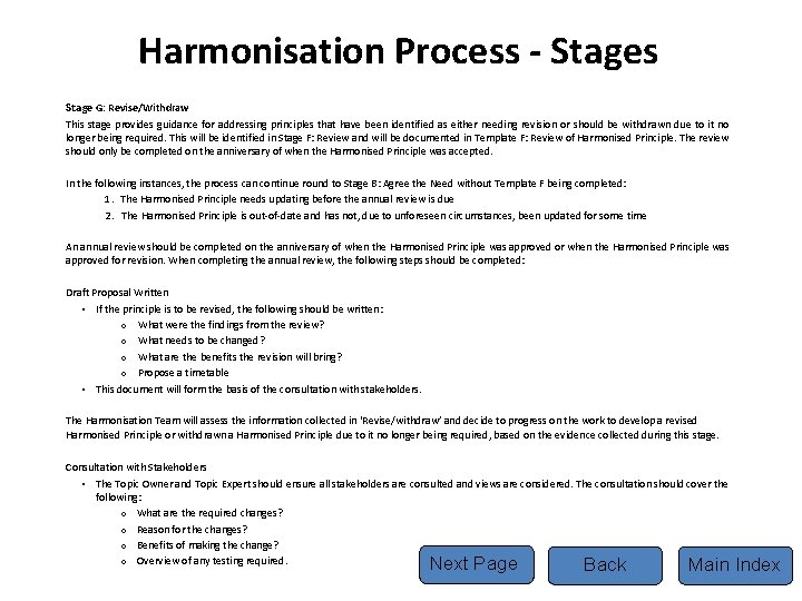 Harmonisation Process - Stages Stage G: Revise/Withdraw This stage provides guidance for addressing principles