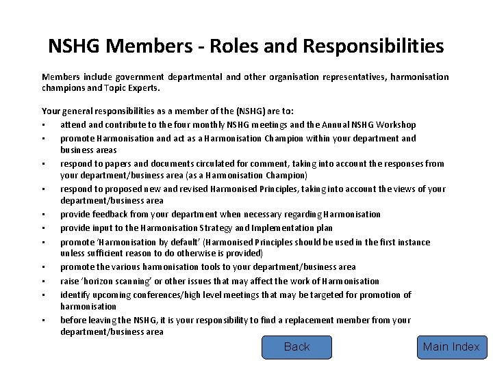NSHG Members - Roles and Responsibilities Members include government departmental and other organisation representatives,