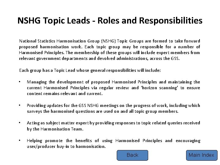 NSHG Topic Leads - Roles and Responsibilities National Statistics Harmonisation Group (NSHG) Topic Groups
