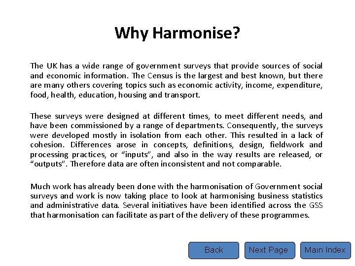 Why Harmonise? The UK has a wide range of government surveys that provide sources