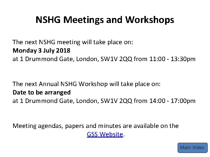 NSHG Meetings and Workshops The next NSHG meeting will take place on: Monday 3