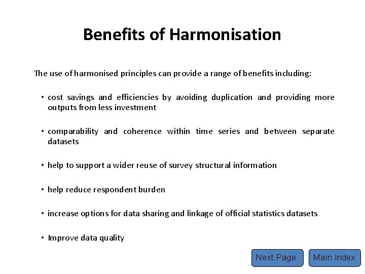 Benefits of Harmonisation The use of harmonised principles can provide a range of benefits