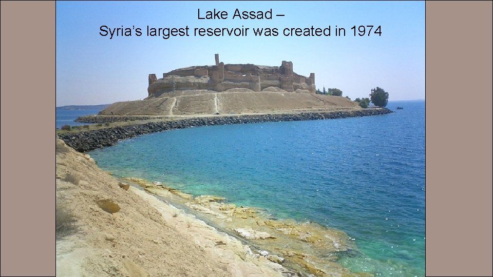 Lake Assad – Syria's largest reservoir was created in 1974