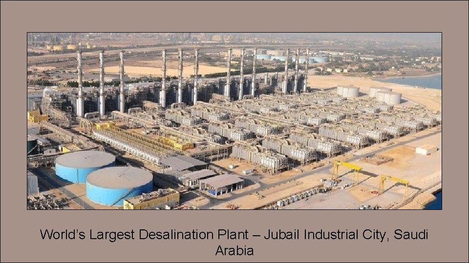 World's Largest Desalination Plant – Jubail Industrial City, Saudi Arabia