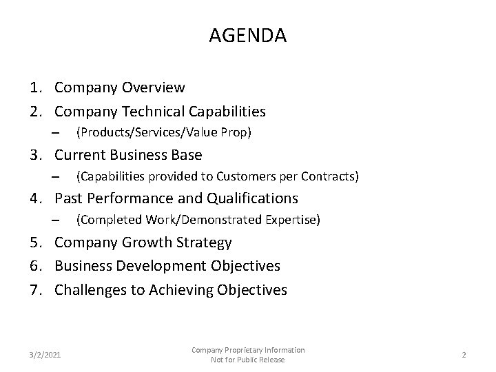 AGENDA 1. Company Overview 2. Company Technical Capabilities – (Products/Services/Value Prop) 3. Current Business