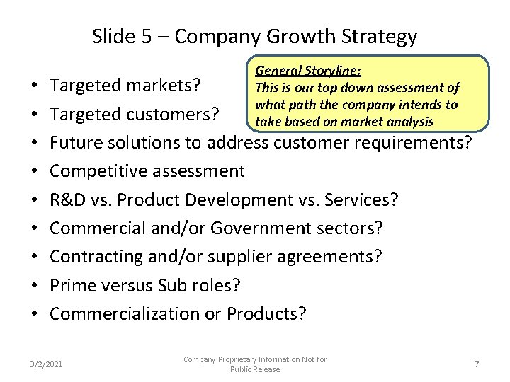 Slide 5 – Company Growth Strategy • • • General Storyline: This is our