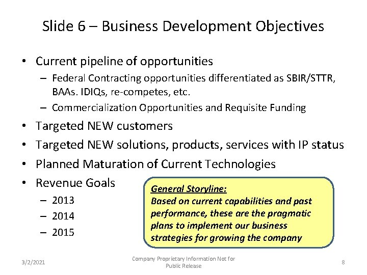 Slide 6 – Business Development Objectives • Current pipeline of opportunities – Federal Contracting