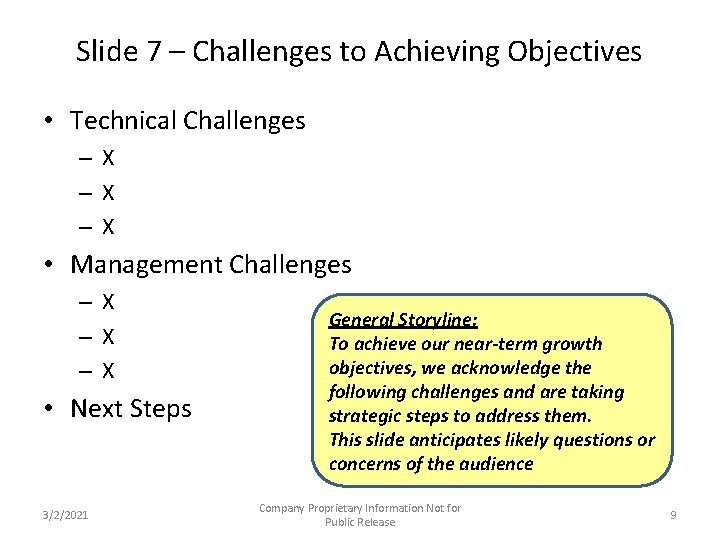 Slide 7 – Challenges to Achieving Objectives • Technical Challenges –X –X –X •