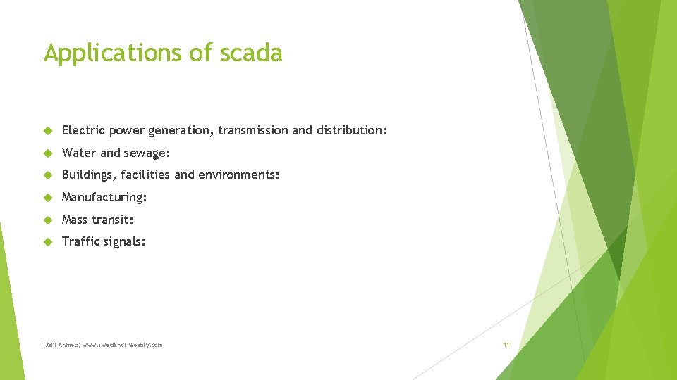 Applications of scada Electric power generation, transmission and distribution: Water and sewage: Buildings, facilities