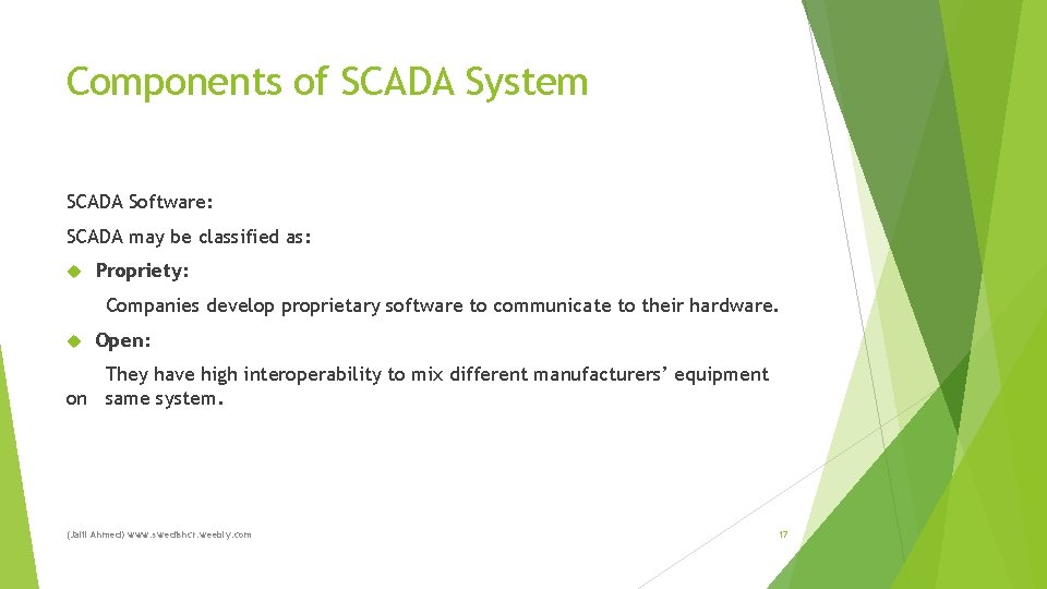 Components of SCADA System SCADA Software: SCADA may be classified as: Propriety: Companies develop