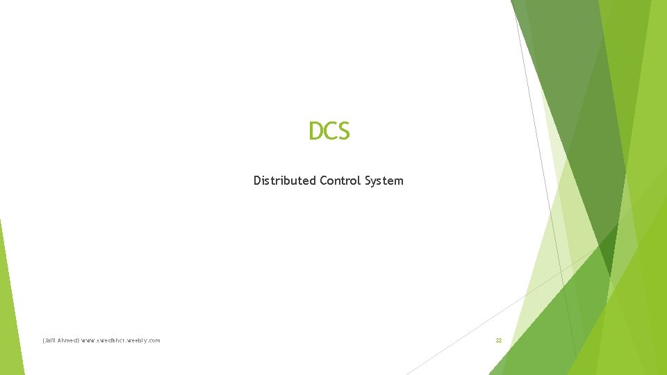 DCS Distributed Control System (Jalil Ahmed) www. swedishcr. weebly. com 22