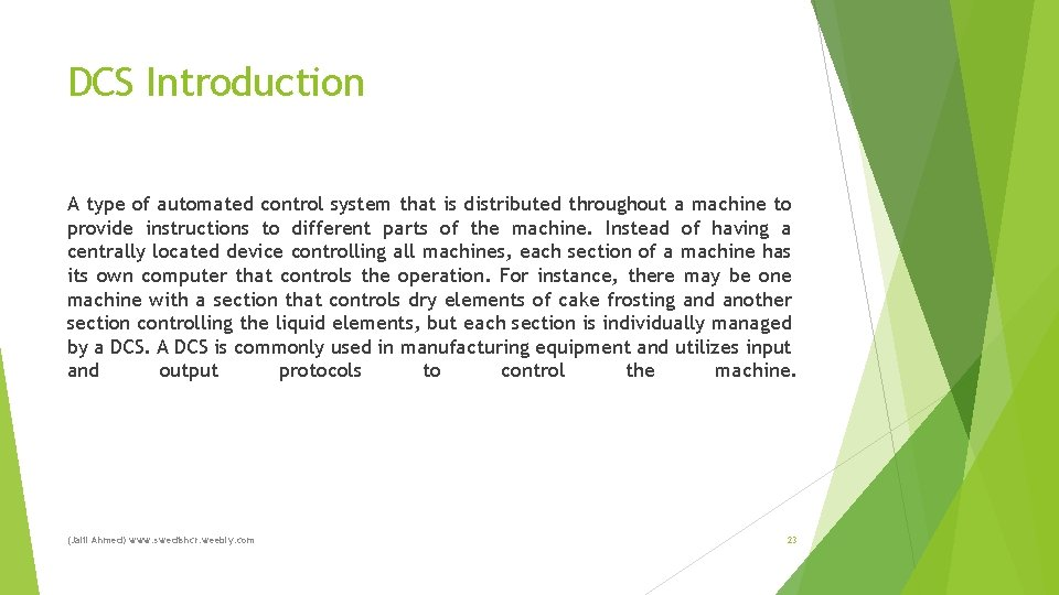 DCS Introduction A type of automated control system that is distributed throughout a machine