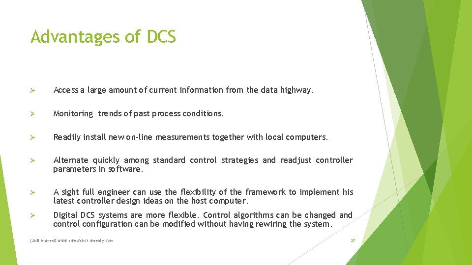 Advantages of DCS Ø Access a large amount of current information from the data