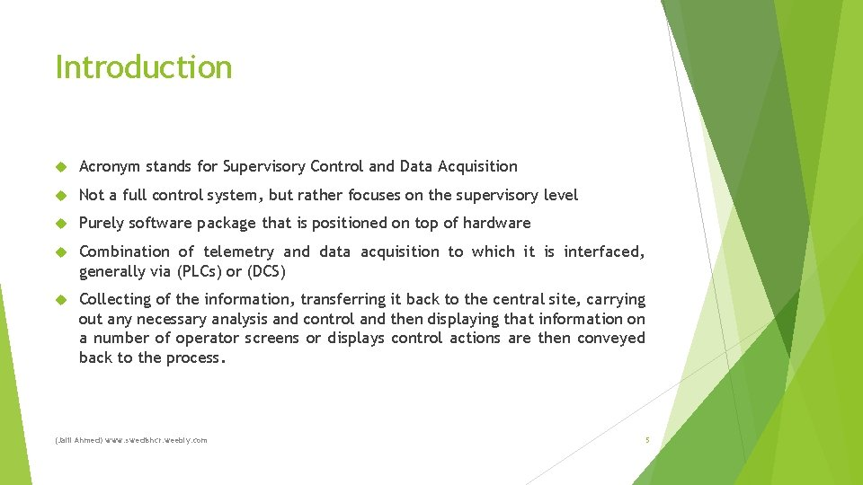 Introduction Acronym stands for Supervisory Control and Data Acquisition Not a full control system,