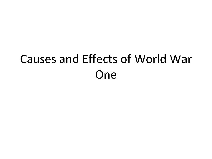 Causes and Effects of World War One