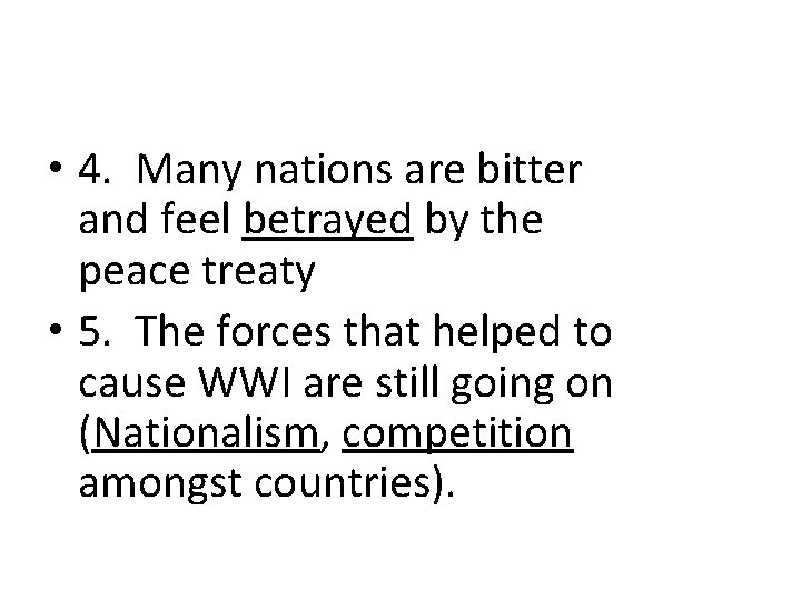 • 4. Many nations are bitter and feel betrayed by the peace treaty