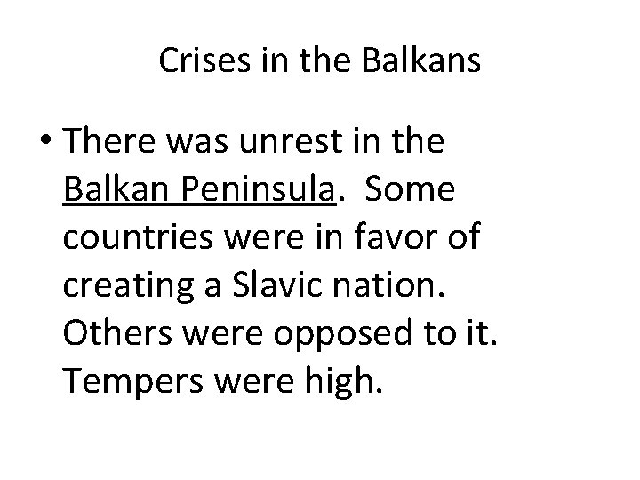 Crises in the Balkans • There was unrest in the Balkan Peninsula. Some countries