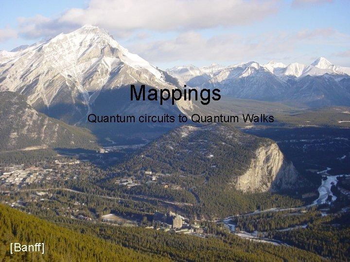 Mappings Quantum circuits to Quantum Walks [Banff]