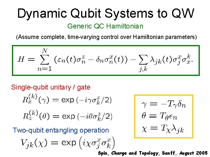 Dynamic Qubit Systems to QW Generic QC Hamiltonian (Assume complete, time-varying control over Hamiltonian