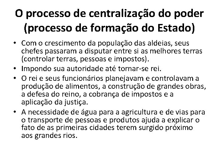 O processo de centralização do poder (processo de formação do Estado) • Com o