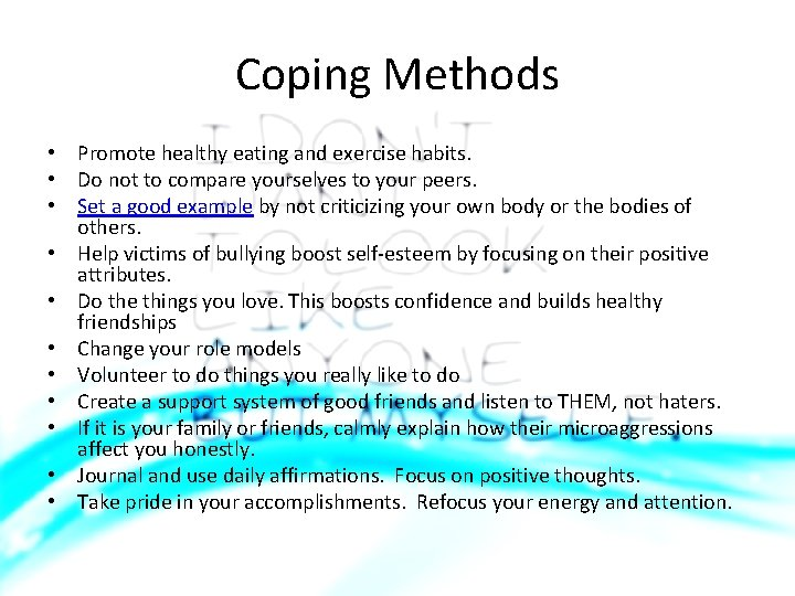 Coping Methods • Promote healthy eating and exercise habits. • Do not to compare