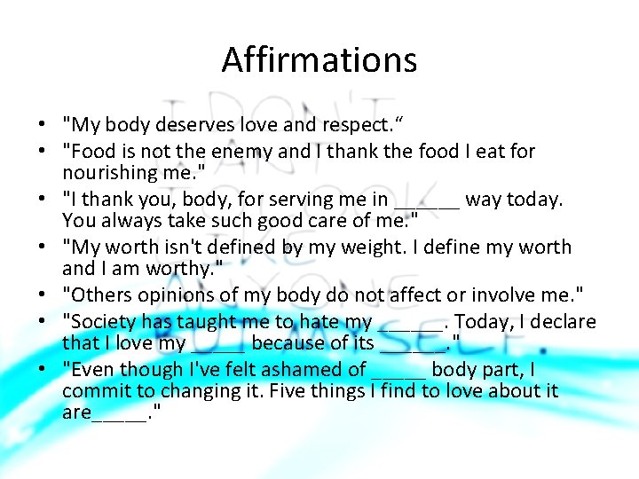 """Affirmations • """"My body deserves love and respect. """" • """"Food is not the"""