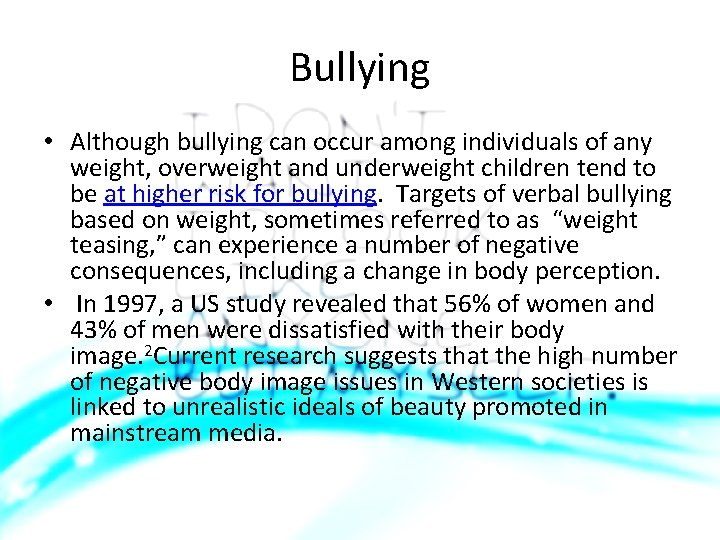 Bullying • Although bullying can occur among individuals of any weight, overweight and underweight