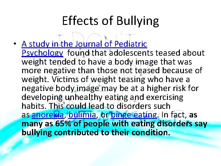 Effects of Bullying • A study in the Journal of Pediatric Psychology found that