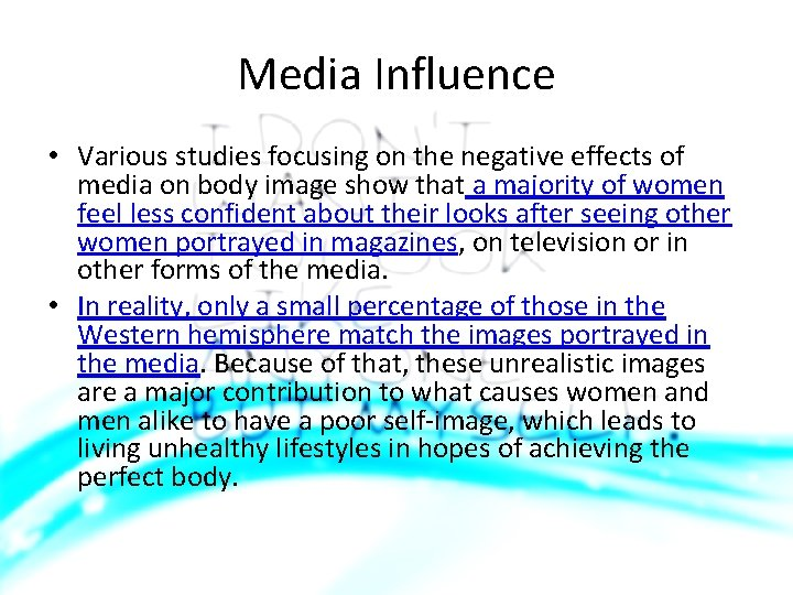 Media Influence • Various studies focusing on the negative effects of media on body