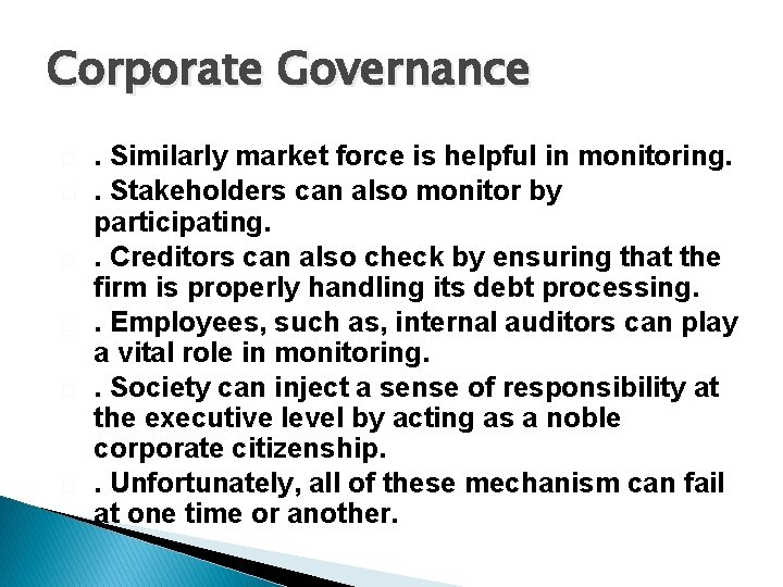 Corporate Governance � � � . Similarly market force is helpful in monitoring. .