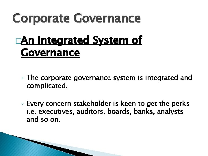 Corporate Governance �An Integrated System of Governance ◦ The corporate governance system is integrated