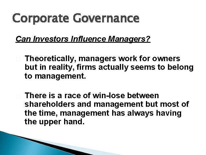 Corporate Governance Can Investors Influence Managers? � Theoretically, managers work for owners but in