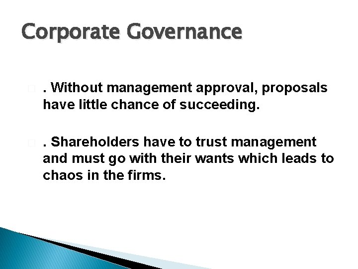 Corporate Governance � . Without management approval, proposals have little chance of succeeding. �