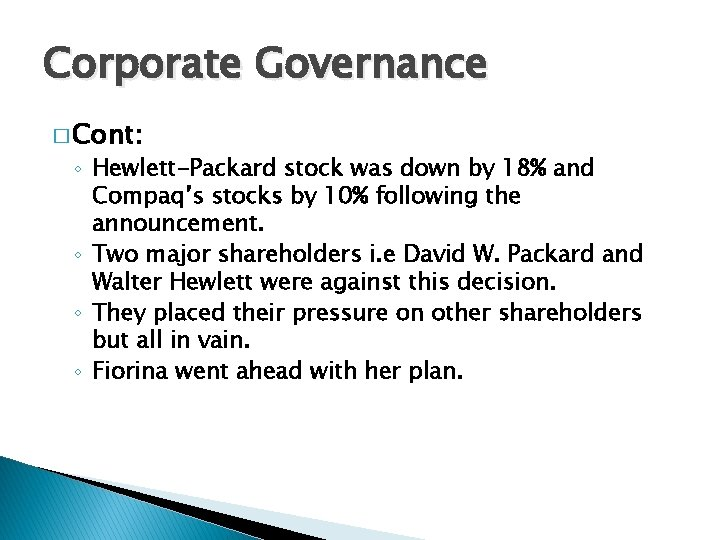 Corporate Governance � Cont: ◦ Hewlett-Packard stock was down by 18% and Compaq's stocks