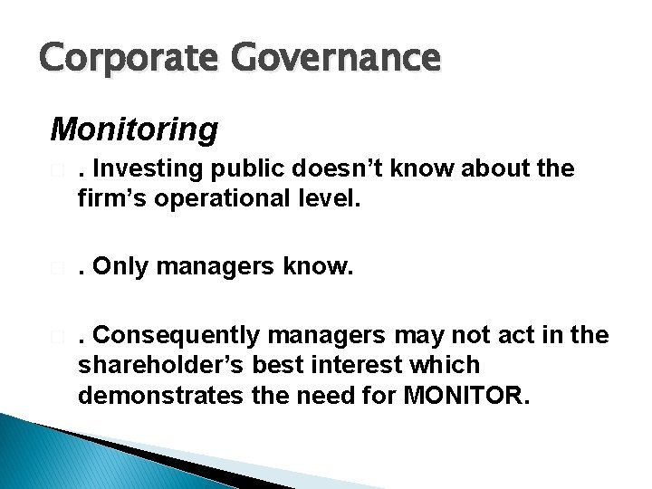Corporate Governance Monitoring � . Investing public doesn't know about the firm's operational level.