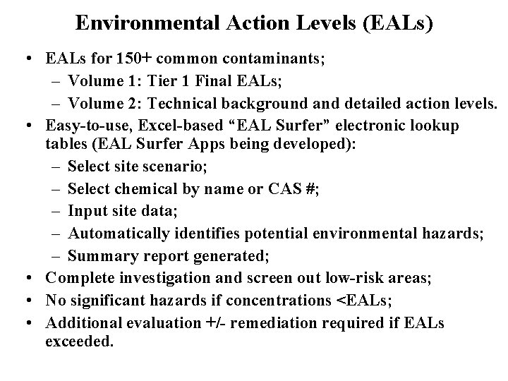 Environmental Action Levels (EALs) • EALs for 150+ common contaminants; – Volume 1: Tier