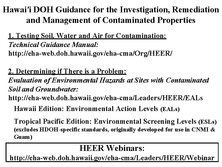 Hawai′i DOH Guidance for the Investigation, Remediation and Management of Contaminated Properties 1. Testing