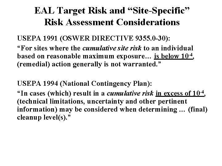 """EAL Target Risk and """"Site-Specific"""" Risk Assessment Considerations USEPA 1991 (OSWER DIRECTIVE 9355. 0"""