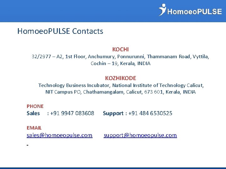 Homoeo. PULSE Contacts KOCHI 32/2977 – A 2, 1 st Floor, Anchumury, Ponnurunni, Thammanam