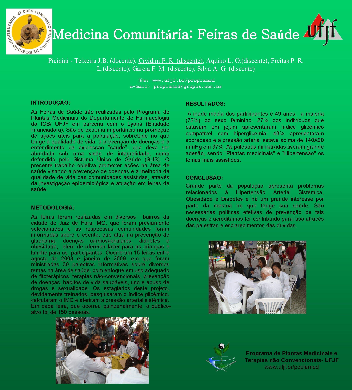 Medicina Comunitária: Feiras de Saúde Picinini - Teixeira J. B. (docente); Cividini P. R.