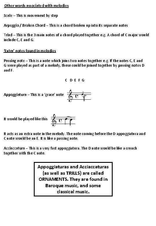Other words associated with melodies Scale – This is movement by step Arpeggio /