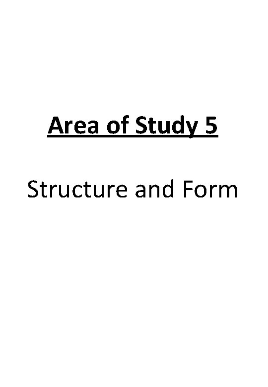 Area of Study 5 Structure and Form