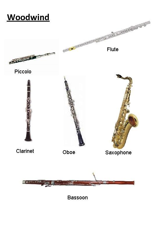 Woodwind Flute Piccolo Clarinet Oboe Bassoon Saxophone