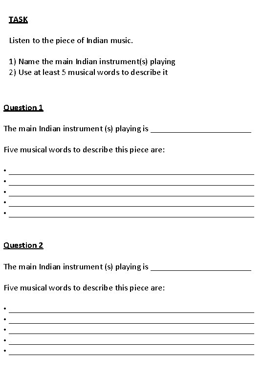 TASK Listen to the piece of Indian music. 1) Name the main Indian instrument(s)