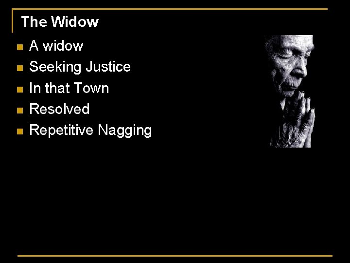 The Widow n n n A widow Seeking Justice In that Town Resolved Repetitive