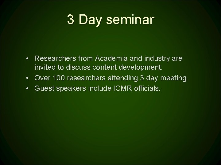 3 Day seminar • Researchers from Academia and industry are invited to discuss content
