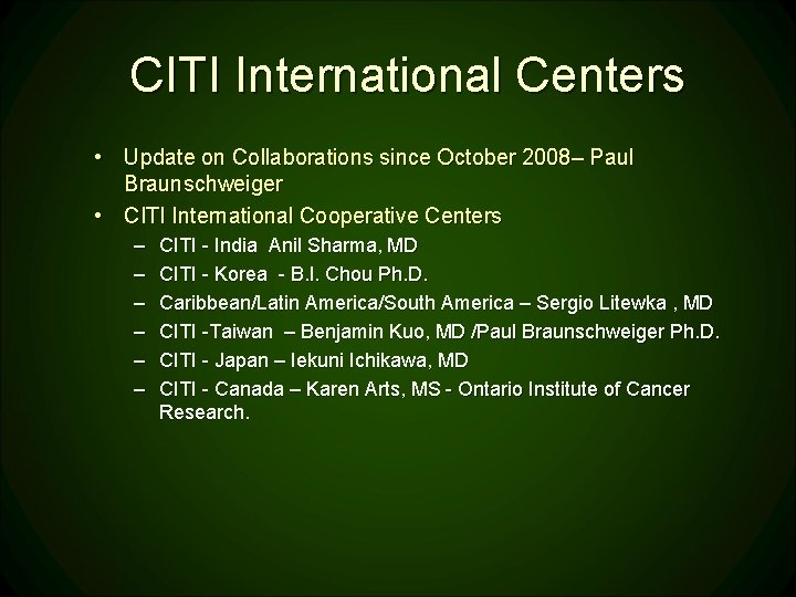 CITI International Centers • Update on Collaborations since October 2008– Paul Braunschweiger • CITI